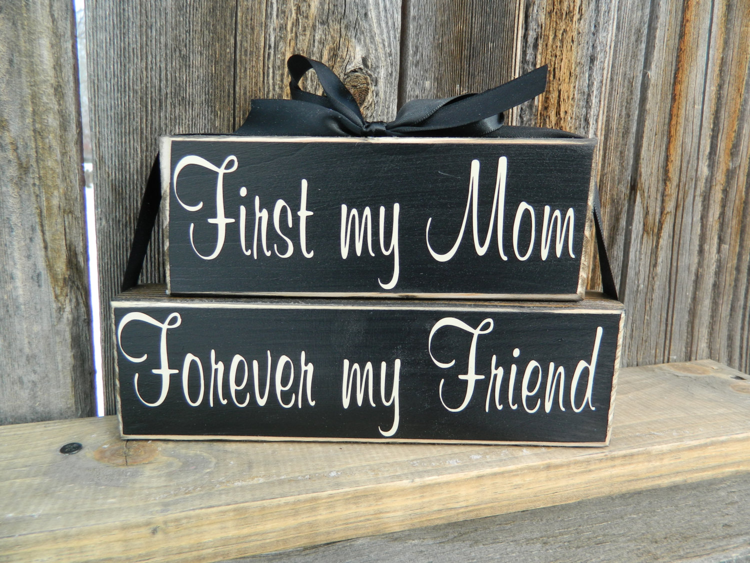 First my mom forever my friend for mothers day