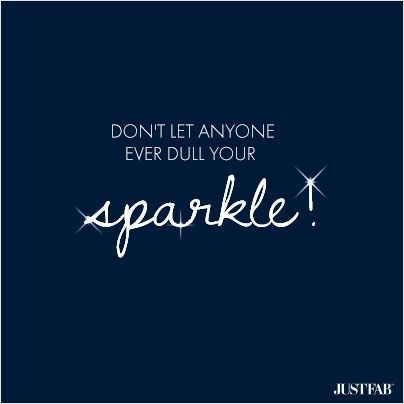 Quote-don't let anyone dull your sparkle